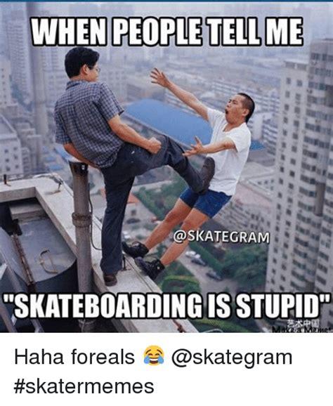 Skate Memes - funny skate memes of 2016 on sizzle baked