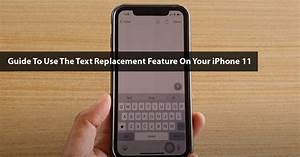 Guide To Use The Text Replacement Feature On Your Iphone
