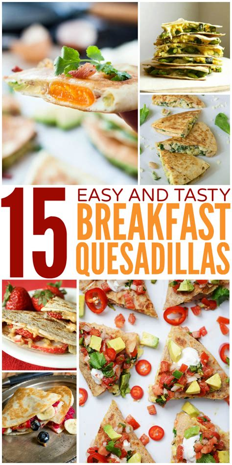 tasty breakfast ideas 15 ridiculously tasty breakfast quesadilla recipes