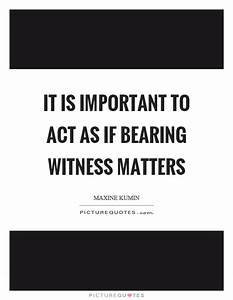 Witness Quotes ... Bearing Witness Quotes