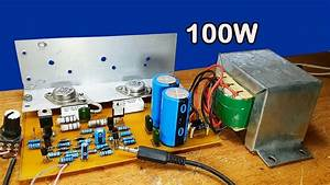 How To Make Amplifier 100 Watt 2n3055 And Mj2955 At Home