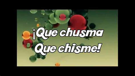 No dejes de venir a conocernos. JUGATE CONMIGO: Chusma Chisme (La Letra) - YouTube