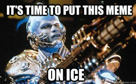 Mr Freeze Meme - its freezing meme memes