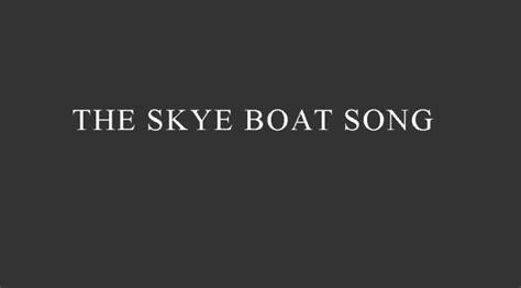 Skye Boat Song Letra Espa Ol by The Skye Boat Song Historia De Todo Como En Botica