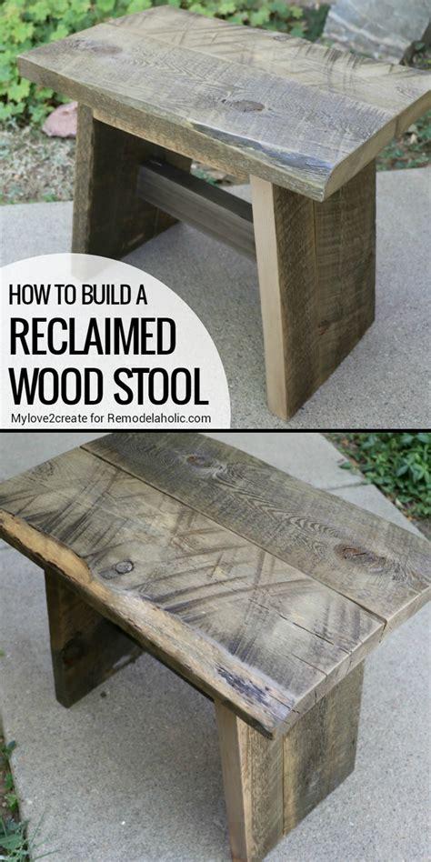 diy wood l remodelaholic diy reclaimed wood stool