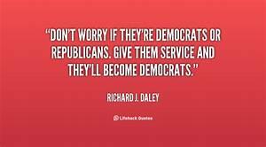 Richard J. Daley Quotes. QuotesGram