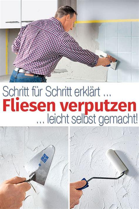 Fliesen Verputzen Küche by Fliesen Verputzen In 2019 Fliesen Legen Fliesen