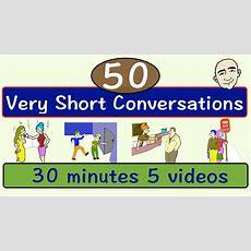 50 Very Short Conversations  Volume 1  English Speaking Practice  Esl  Efl Youtube
