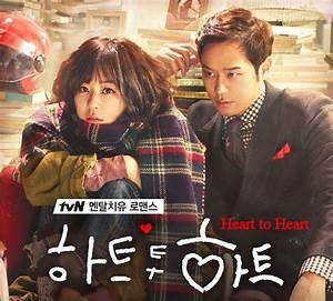 Heart To Heart  2015  Tvn Korean Drama Romantic Comedy Review