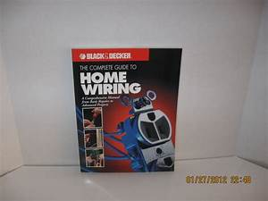 The Complete Guide To Home Wiring  A Comprehensive Manual