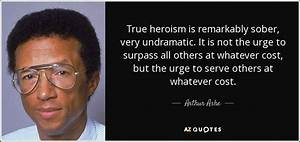 TOP 25 BEING A ... Heroes Arthur Quotes