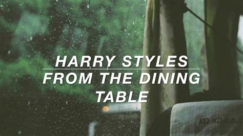 from the dining table lyrics harry styles from the dining table lyrics youtube