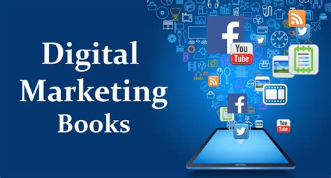 About Digital Marketing by 10 Must Read Digital Marketing Books