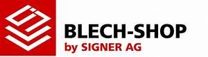 Blech Auf Maß : startseite blech shop by signer ag ~ Frokenaadalensverden.com Haus und Dekorationen