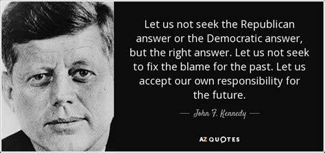 john  kennedy quote    seek  republican
