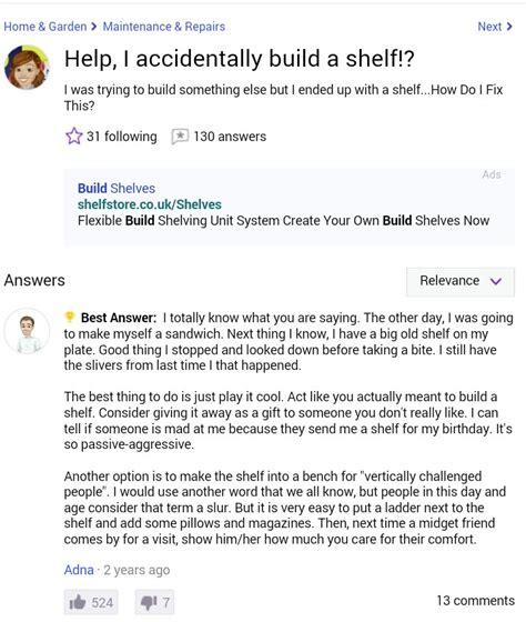 Help I Accidentally Build A Shelf Meme - i accidentally built a shelf statementwriter web fc2 com
