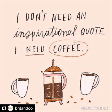Top 117 coffee quotes the world loves two things: Lol and inspiring quote: I don't need an inspirational quote, I need coffee. | CrazyCharizma ...