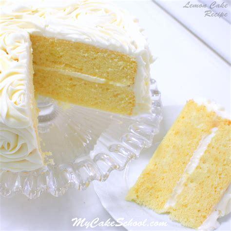lemon cake  scratch recipe  cake school