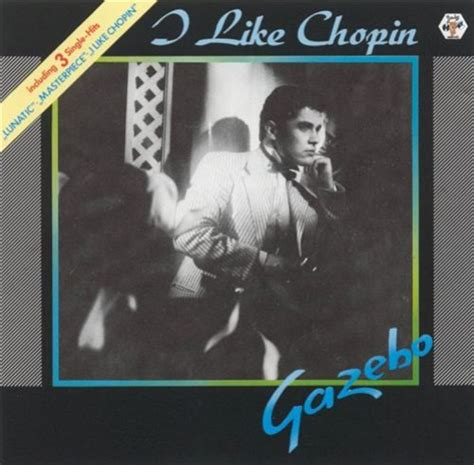 Gazebo I Like Chopin Lyrics Gazebo I Like Chopin Lyrics Metrolyrics