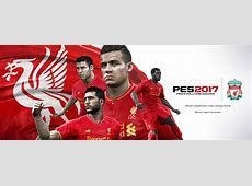 Liverpool FC Will Be Fully Licensed In PES 2017 ! PES