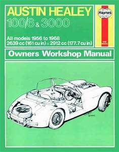 Austin Healey 100 6 And 3000 1956 1968 Haynes Service