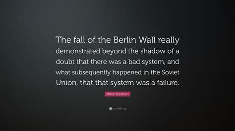 milton friedman quote  fall   berlin wall