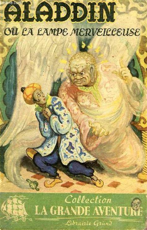 histoire d aladin et la le merveilleuse 28 images livre contes des mille et une nuits