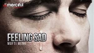 Feeling Sad - By Mufti Menk (Full Length) - YouTube