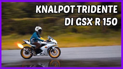knalpot tridente di gsx r 150 suaranya galak