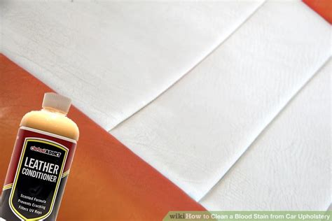How To Remove Blood Stains From Upholstery by 8 Ways To Clean A Blood Stain From Car Upholstery Wikihow