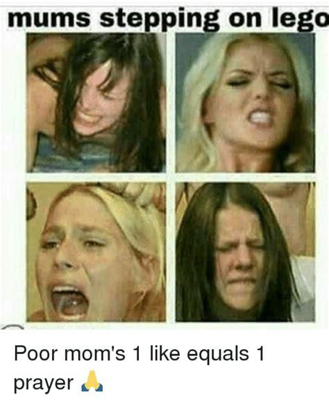 1 Like 1 Prayer Meme - mums stepping on lego poor mom s 1 like equals 1 prayer lego meme on me me