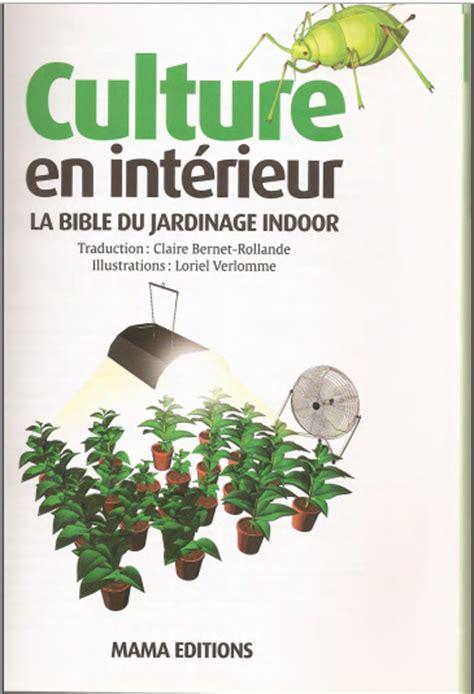 culture en interieur pdf livre culture en interieur la bible du jardinage indoorpage introuvableagronomie v 233 t 233 rinaire