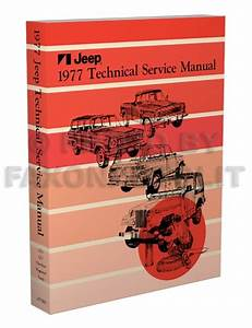 1977 Jeep Shop Manual Cj5 Cj7 Cherokee Wagoneer J10 J20 Truck Renegade Service