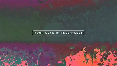 Hillsong Lyric Wallpapers United Relentless Quotes Christian
