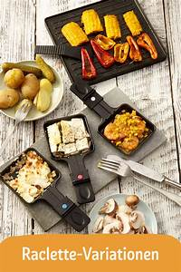 Was Ist Raclette : beim raclette sind der fantasie keine grenzen gesetzt erlaubt ist was schmeckt die ~ Watch28wear.com Haus und Dekorationen