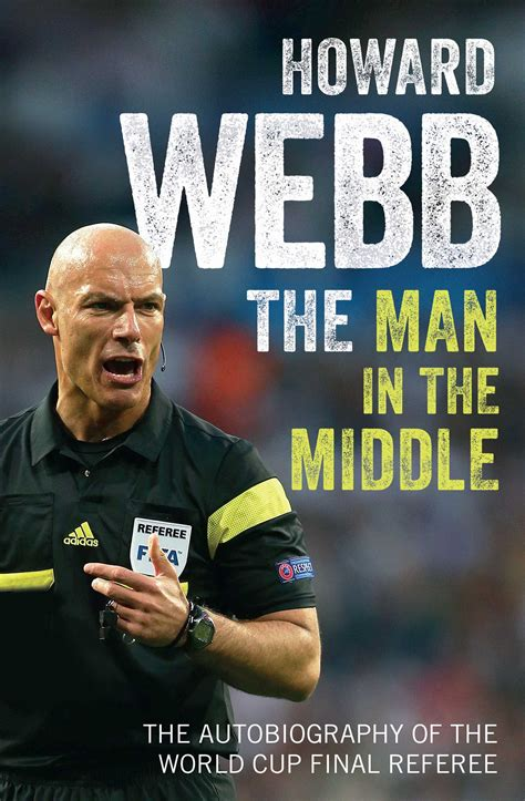 The Man in the Middle   Book by Howard Webb   Official ...