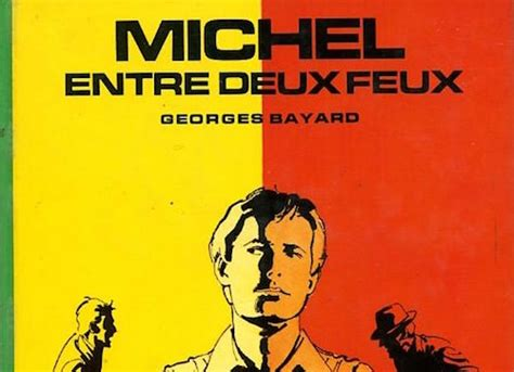 Georges Bayard  Michel Entre Deux Feux Zonelivre