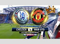 Preview & Skor Chelsea vs Manchester United 23 Oktober