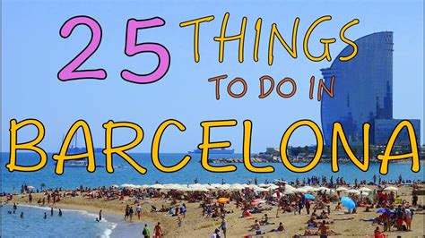 25 things to do in barcelona spain top attractions travel guide