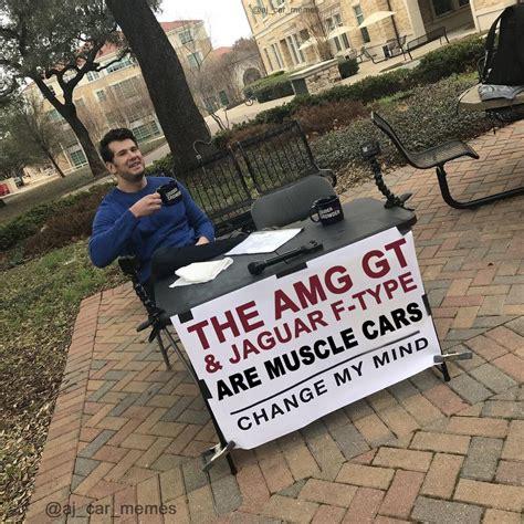 change my mind meme template cars steven crowder s quot change my mind quot cus sign your meme