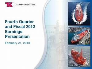 Teekay Corporation Fourth Quarter and Fiscal 2012 Earnings ...
