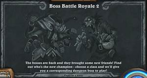 Tavern Brawl Boss Battle Royale 2 Hearthstone Top Decks