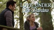 Love Under the Rainbow Movie on Hallmark | Cast, Story ...