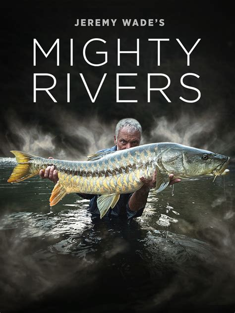 Jeremy Wade's Mighty Rivers | TVmaze