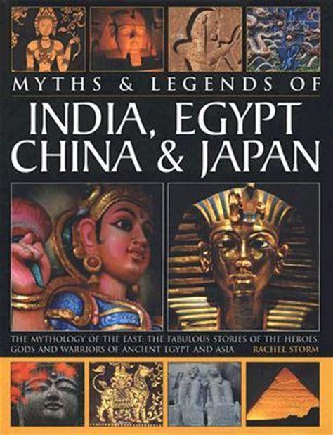 myths legends  india egypt china japan  rachel storm