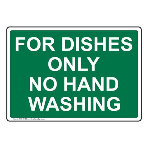 For Dishes Only No Hand Washing Sign NHE 26605 Hand