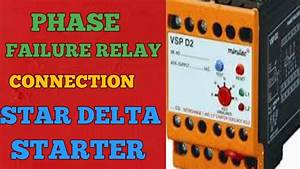 Phase Failure Relay Connection In Star Delta Starter