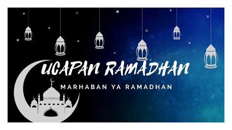 ucapan ramadhan selamat berpuasa  selamat menyambut bulan puasa youtube