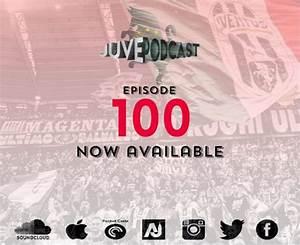 Juve Podcast Episode 100