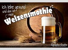 Weizensmothie Bier Lustige Sprüche über Alkohol